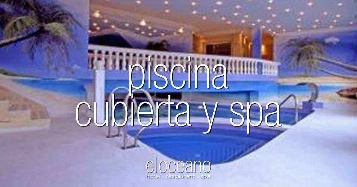 Piscina Cubierta y Spa - El Oceano Hotel OG01