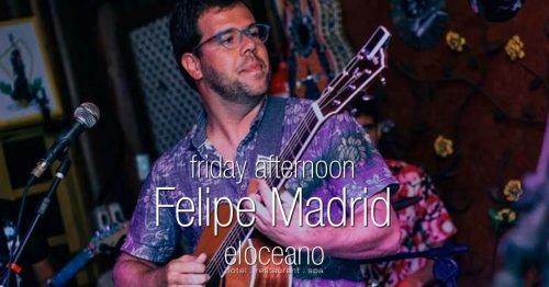 Friday Afternoon at El Oceano Felipe Madrid OG01