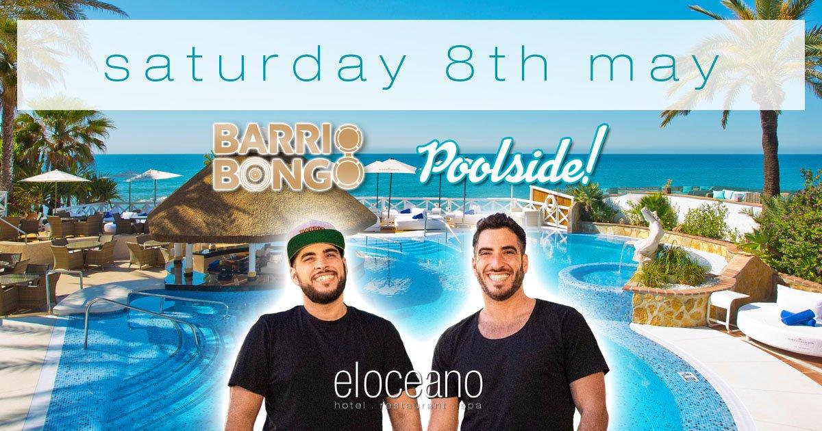 Barrio Bongo Poolside, Saturday 8th May